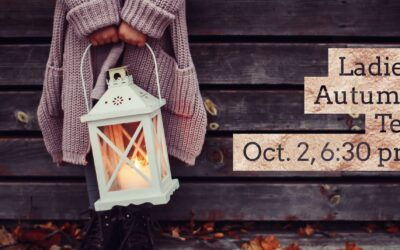 Ladies Autumn Tea | Oct 2, 6:30 p.m.
