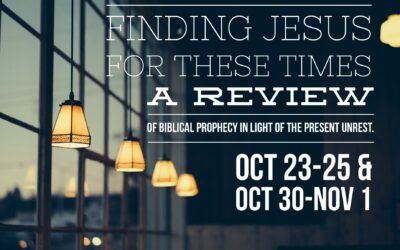 Finding Jesus for These Times | Oct 23-25, Oct 30-Nov 1